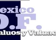 Mexico DF Avalúos y Valuación. Avalúos Inmobiliarios.
